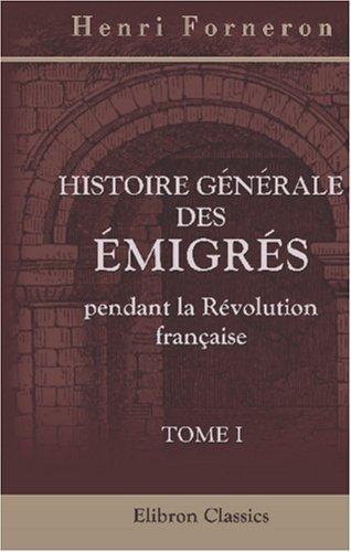 Download Histoire générale des émigrés pendant la Révolution française