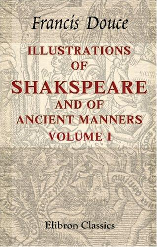 Download Illustrations of Shakspeare, and of Ancient Manners