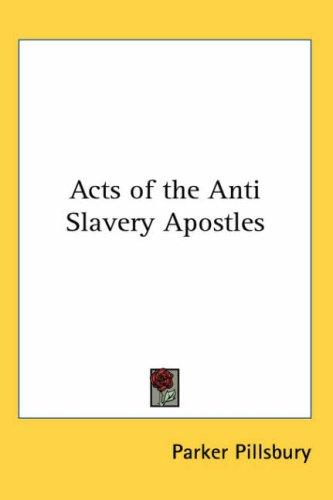 Download Acts of the Anti Slavery Apostles