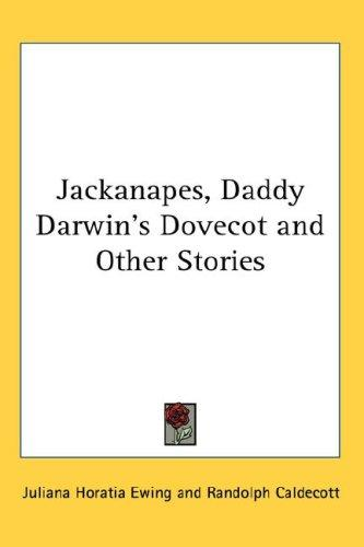 Download Jackanapes, Daddy Darwin's Dovecot and Other Stories