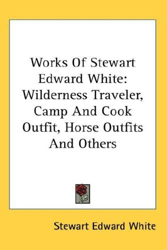 Download Works Of Stewart Edward White