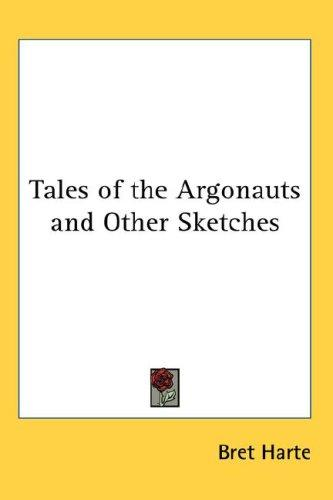 Download Tales of the Argonauts and Other Sketches