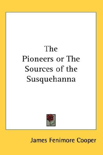 Download The Pioneers or The Sources of the Susquehanna