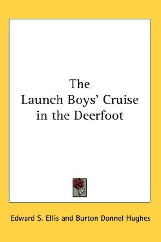 Download The Launch Boys' Cruise in the Deerfoot