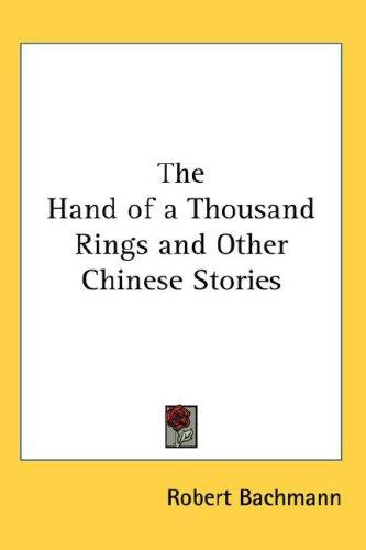 Download The Hand of a Thousand Rings and Other Chinese Stories