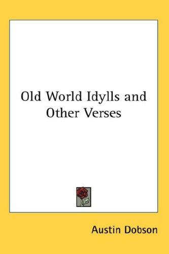 Download Old World Idylls and Other Verses