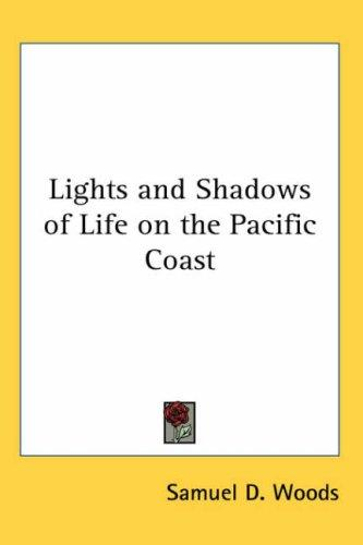Lights and Shadows of Life on the Pacific Coast