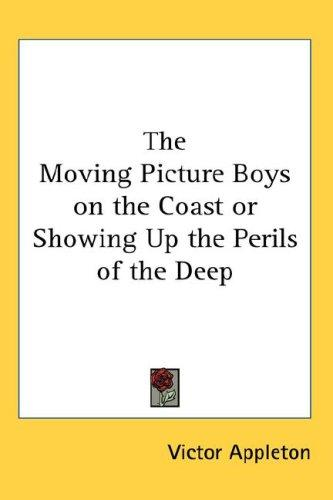 The Moving Picture Boys on the Coast or Showing Up the Perils of the Deep