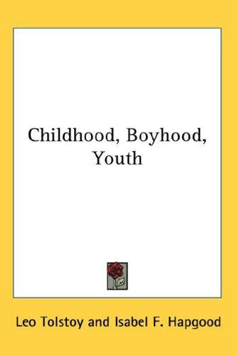 Childhood, Boyhood, Youth