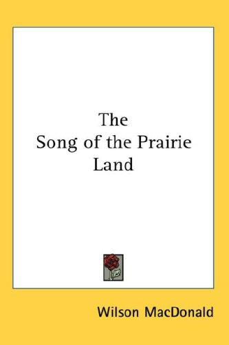 Download The Song of the Prairie Land