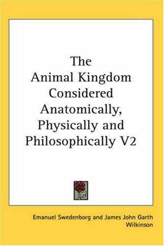 Download The Animal Kingdom Considered Anatomically, Physically and Philosophically V2