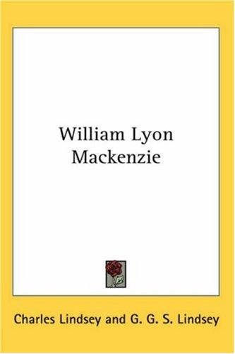 Download William Lyon Mackenzie