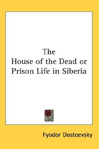 Download The House of the Dead or Prison Life in Siberia