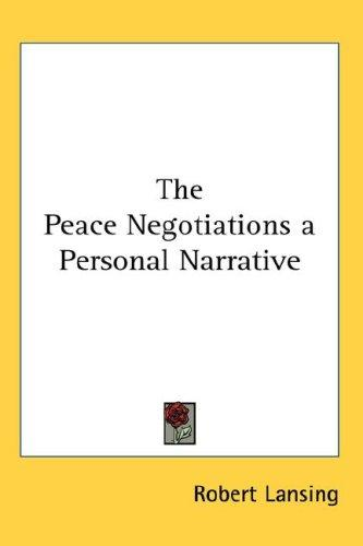 Download The Peace Negotiations a Personal Narrative