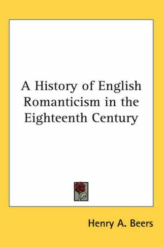 Download A History of English Romanticism in the Eighteenth Century