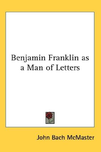 Download Benjamin Franklin as a Man of Letters