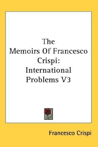 The Memoirs Of Francesco Crispi
