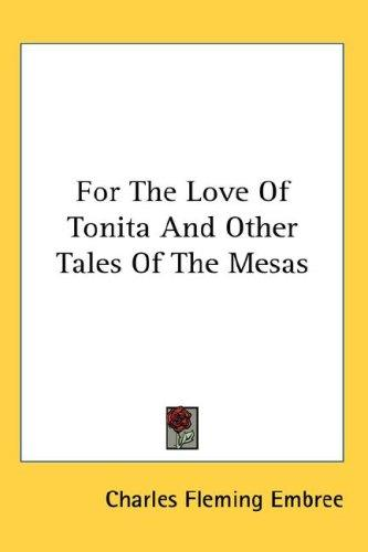 For The Love Of Tonita And Other Tales Of The Mesas