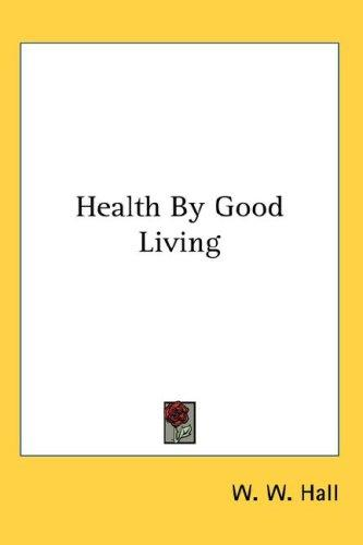 Download Health By Good Living