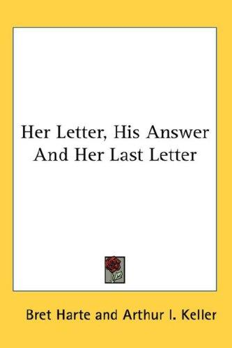 Her Letter, His Answer And Her Last Letter