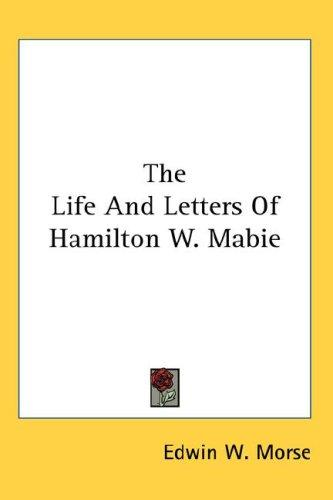 Download The Life And Letters Of Hamilton W. Mabie