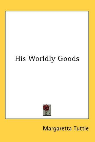His Worldly Goods