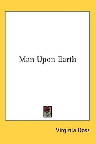 Download Man Upon Earth