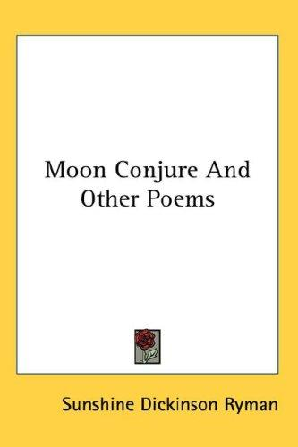 Moon Conjure And Other Poems