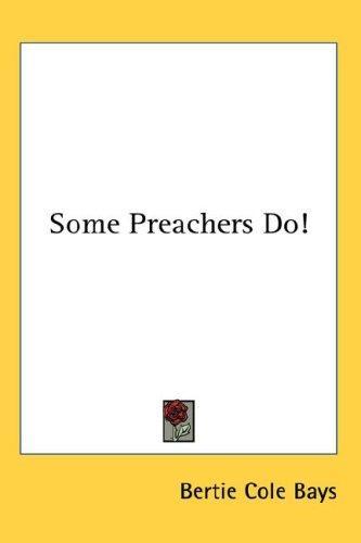 Some Preachers Do!