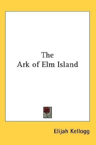 The Ark of Elm Island