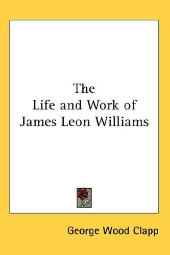 Download The Life and Work of James Leon Williams