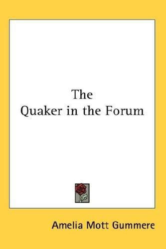 Download The Quaker in the Forum