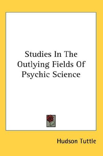 Download Studies In The Outlying Fields Of Psychic Science