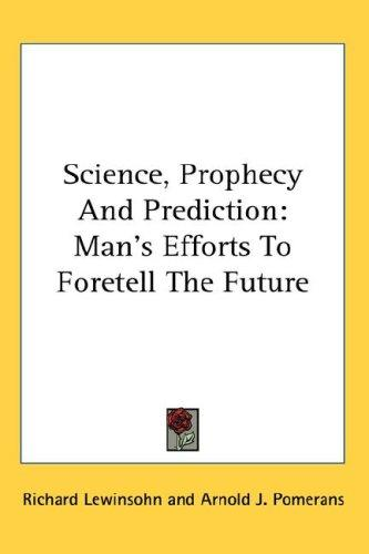 Science, Prophecy And Prediction