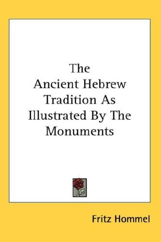 Download The Ancient Hebrew Tradition As Illustrated By The Monuments