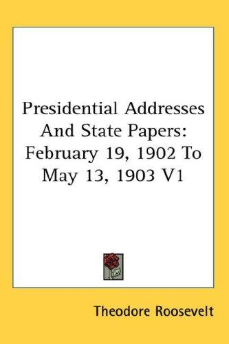 Presidential Addresses And State Papers