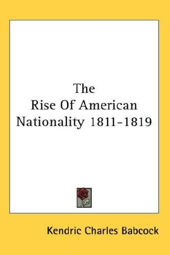 The Rise Of American Nationality 1811-1819