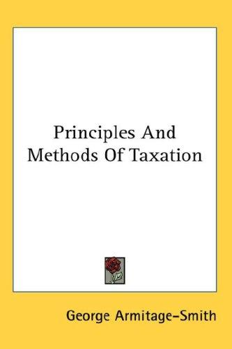 Principles And Methods Of Taxation