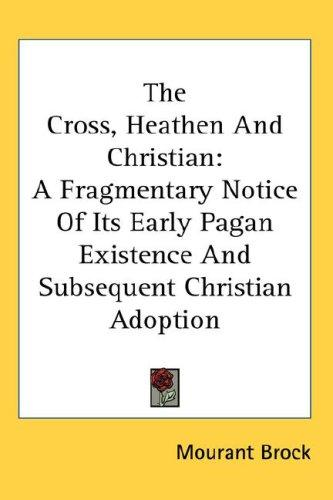 The Cross, Heathen And Christian