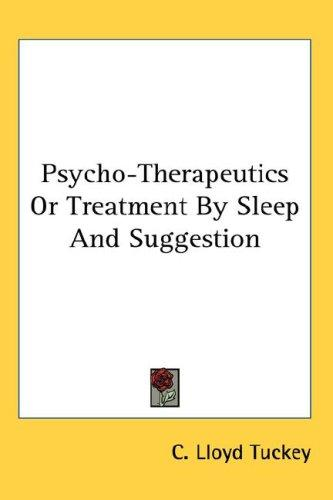 Psycho-Therapeutics Or Treatment By Sleep And Suggestion