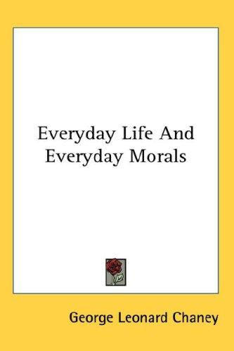 Everyday Life And Everyday Morals