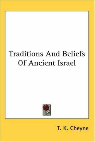 Download Traditions And Beliefs Of Ancient Israel