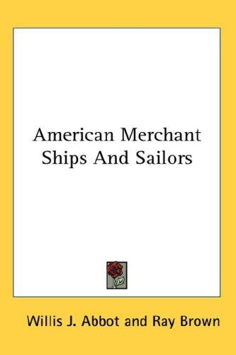 Download American Merchant Ships And Sailors