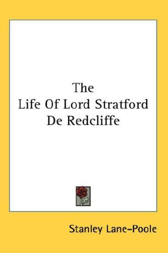 The Life Of Lord Stratford De Redcliffe