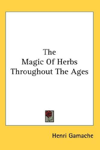 Download The Magic Of Herbs Throughout The Ages