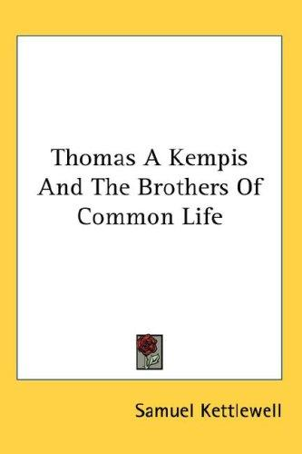 Thomas A Kempis And The Brothers Of Common Life