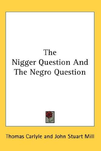Download The Nigger Question And The Negro Question