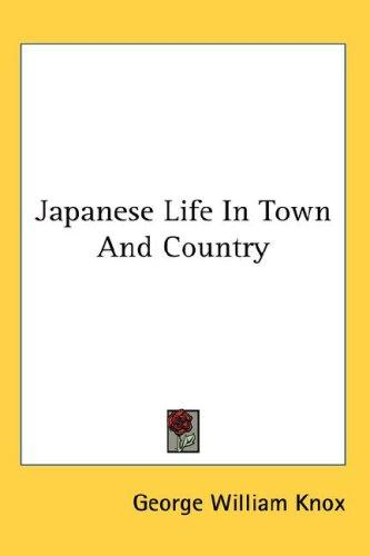 Download Japanese Life In Town And Country
