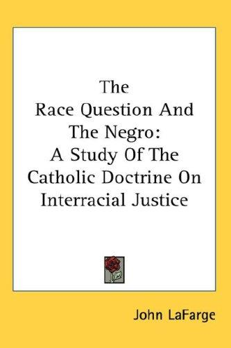 The Race Question And The Negro