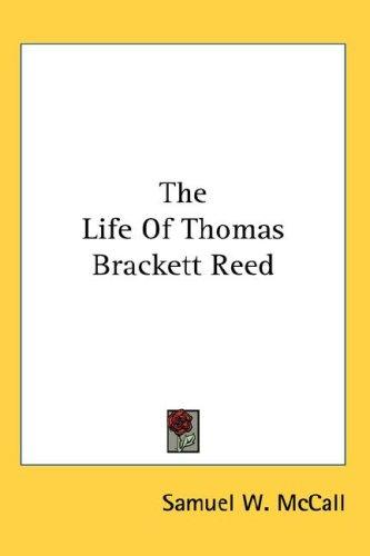 Download The Life Of Thomas Brackett Reed
